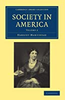 Society in America (Cambridge Library Collection - North American History)