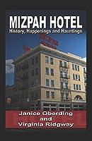 Mizpah Hotel: History, Happenings and Hauntings