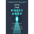 Into the Magic Shop: A neurosurgeon's true story of the life-changing magic of compassion and mindfulness (English Edition)