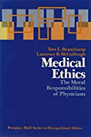 Medical Ethics: The Moral Responsibilities of Physicians