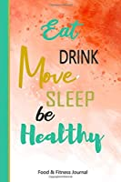 Eat Drink Move Sleep Be Healthy Food & Fitness Journal: 90 Days Food & Fitness Diary Journal Meals Exercise Activity Wellness Tracker Planner to Log Diet, Record Breakfast Lunch Dinner Snacks Water and Sleep - Red Abstract (Healthy Daily Notebooks)