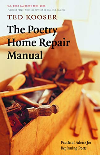 Download The Poetry Home Repair Manual: Practical Advice for Beginning Poets 0803259786