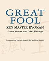 Great Fool: Zen Master Ry?kan; Poems, Letters, and Other Writings by Ryokan(1996-06-01)