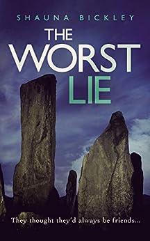 The Worst Lie (A Lexie Wyatt murder mystery Book 2) by [Bickley, Shauna]