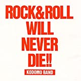 ROCK&ROLL WILL NEVER DIE!!