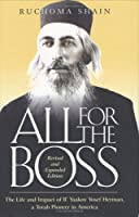 All for the Boss: The Life and Impact of R'Yaakov Yosef Herman, a Torah Pioneer in America   : An Affectionate Family Chronicle