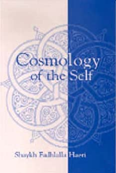 Cosmology of the Self by [Haeri, Shaykh Fadhlalla]