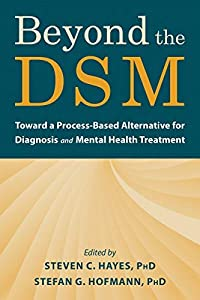 Beyond the DSM: Toward a Process-Based Alternative for Diagnosis and Mental Health Treatment (English Edition)