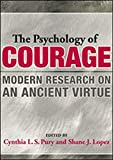 The Psychology of Courage: Modern Research on an Ancient Vir…