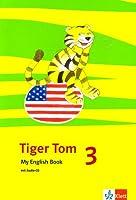 Tiger Tom ab Klasse 1. Activity Book 3. Schuljahr. Nordrhein-Westfalen und Hamburg