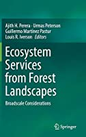 Ecosystem Services from Forest Landscapes: Broadscale Considerations