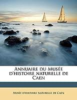 Annuaire Du Musee D'Histoire Naturelle de Caen