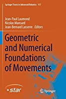 Geometric and Numerical Foundations of Movements (Springer Tracts in Advanced Robotics)