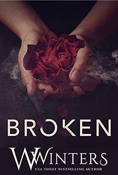 Broken: A Dark Romance by [Winters, W., Winters, Willow]