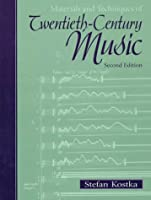Materials and Techniques of Twentieth-Century Music (2nd Edition)