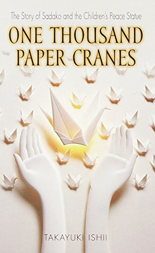 One Thousand Paper Cranes: The Story of Sadako and...
