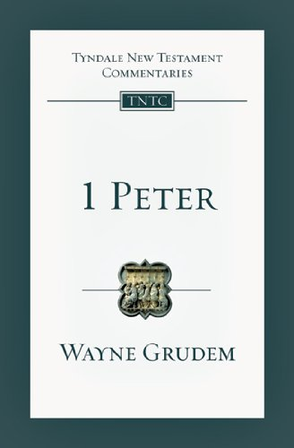 Download 1 Peter (Tyndale New Testament Commentaries) 0830842470