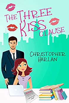 The Three Kiss Clause by [Harlan, Christopher]