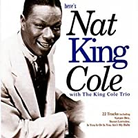 Here's Nat King Cole!