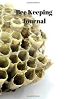 A Journal to Record The Activities of Your Beehive.: A5 (6 x 9 Inches) Notebook Journal Diary. High Quality Hand Writing Journal with 100 Pages