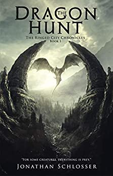 The Ringed City Chronicles: The Dragon Hunt by [Schlosser, Jonathan]