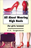 All About Wearing High Heels: For Girls/Women 画像