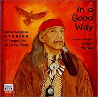 In a Good Way Native American Stories of Respect F