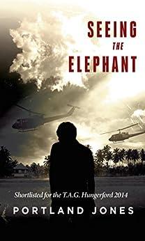Seeing The Elephant: A Novel by [Jones, Portland]