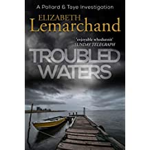 Troubled Waters (Pollard & Toye Investigations Book 13)