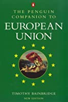 Penguin Companion To The European Union 2nd Edition (Penguin politics)