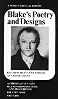 Blake's Poetry and Designs: Authoritative Texts, Illuminations in Color and Monochrome, Related Prose, Criticism (Norton Critical Edition)