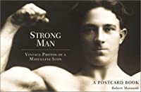 Strongman: Vintage Photos of a Masculine Icon (Postcard Book)