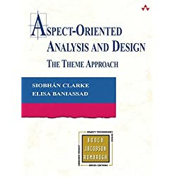 Aspect-Oriented Analysis and Design: The Theme Approach (Addison-Wesley Object Technology Series)