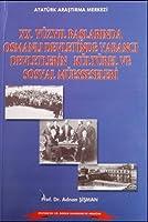 20. Yuzyil Baslarinda Osmanli Devletinde Yabanci Devletlerin Kulturel ve Sosyal Muesseseleri
