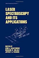 Laser Spectroscopy and its Applications (Optical Science and Engineering)