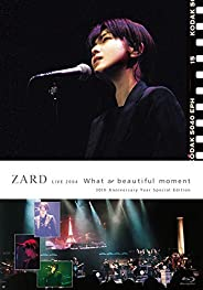 "ZARD LIVE 2004""What a beautiful moment""[30th Anniversary Year Special Edition] [Blu"
