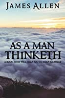 As a Man Thinketh: A Book That Will Help You to Help Yourself【洋書】 [並行輸入品]