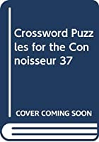 Crossword Puzzles for the Connoisseur 37