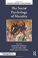 The Social Psychology of Morality (Sydney Symposium of Social Psychology)