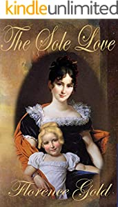 The Sole Love: A Pride and Prejudice Variation (English Edition)
