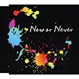 Now or Never / ナノ