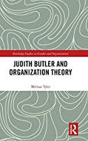Judith Butler and Organization Theory (Routledge Studies in Gender and Organizations)