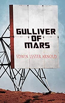 Gulliver of Mars: Science Fiction Novel by [Arnold, Edwin Lester]