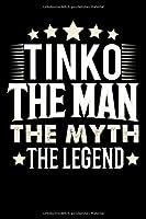 Notizbuch: Tinko The Man The Myth The Legend (120 gepunktete Seiten als u.a. Tagebuch, Reisetagebuch fuer Vater, Ehemann, Freund, Kumpe, Bruder, Onkel und mehr)