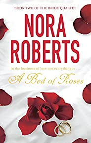 A Bed Of Roses: Number 2 in series (Bride Quartet)