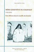 Mère Geneviève du Chaffaut (1923-2003)