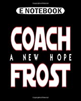 Notebook: a new hope frost  College Ruled - 50 sheets, 100 pages - 8 x 10 inches