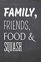Family, Friends, Food & Squash: Squash Notebook, Planner or Journal Size 6 x 9 110 Dotted Pages Office Equipment, Supplies Funny Squash Gift Idea for Christmas or Birthday