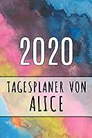 2020 Tagesplaner von Alice: Personalisierter Kalender fuer 2020 mit deinem Vornamen