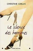 Silence Des Hommes (Le) (Romans, Nouvelles, Recits (Domaine Francais))